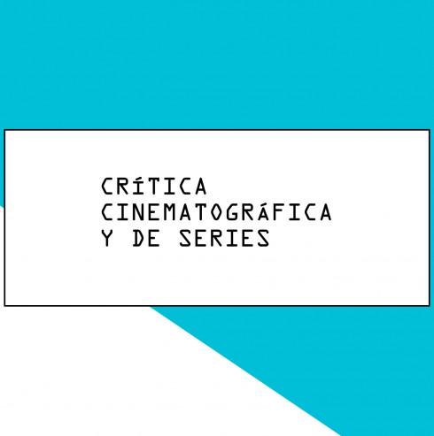 critica-cinematografica-y-de-series-web