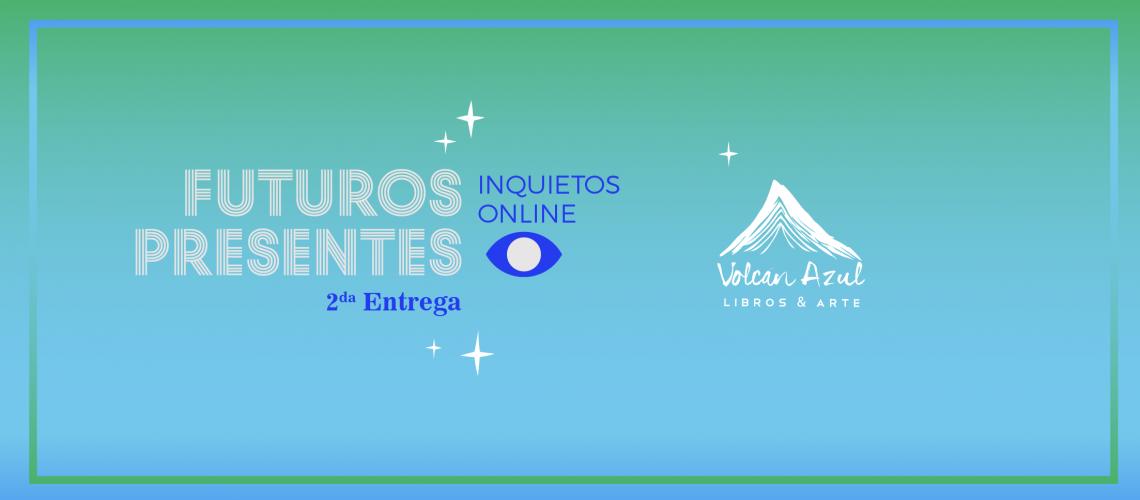 FUTUROS PRESENTES VIRTUAL VOLCÁN AZUL-03
